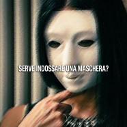 Serve la maschera?